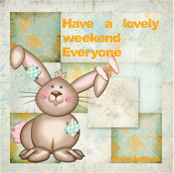 have a lovely weekend everyone