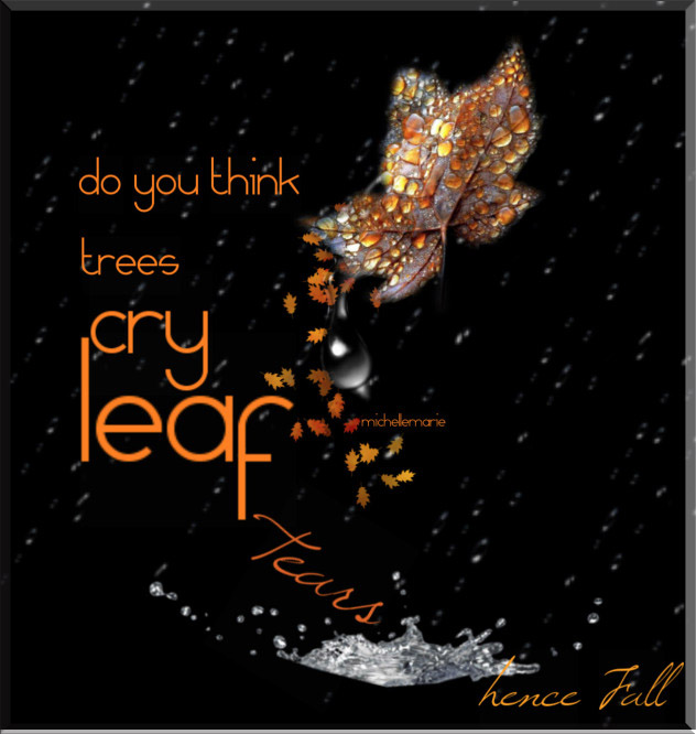 doyouthinktreescryleaftears