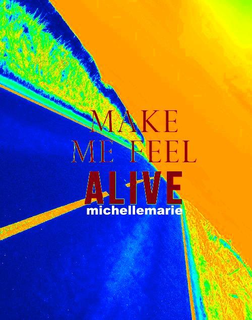 make-me-feel-alive
